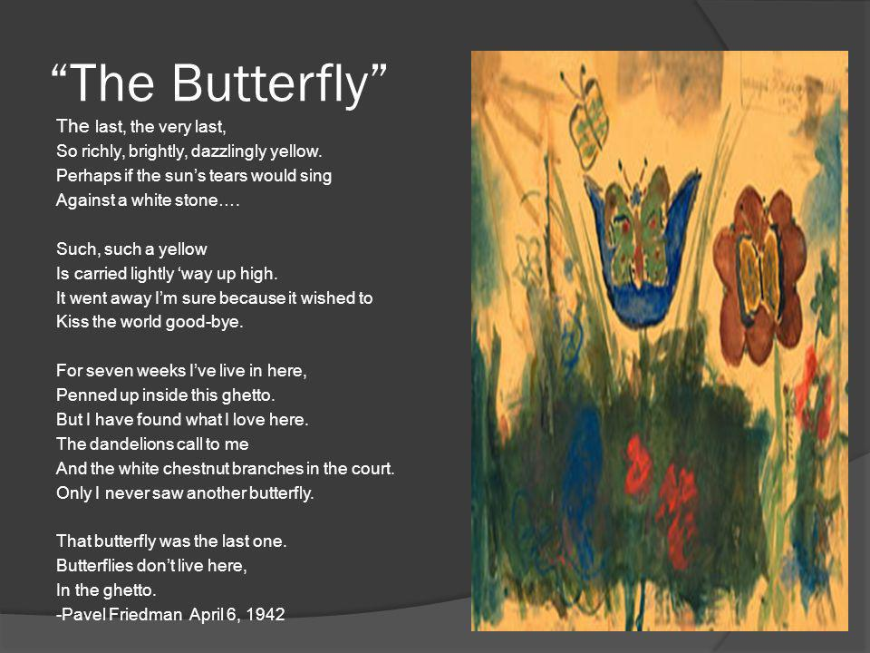 The Butterfly The last, the very last,