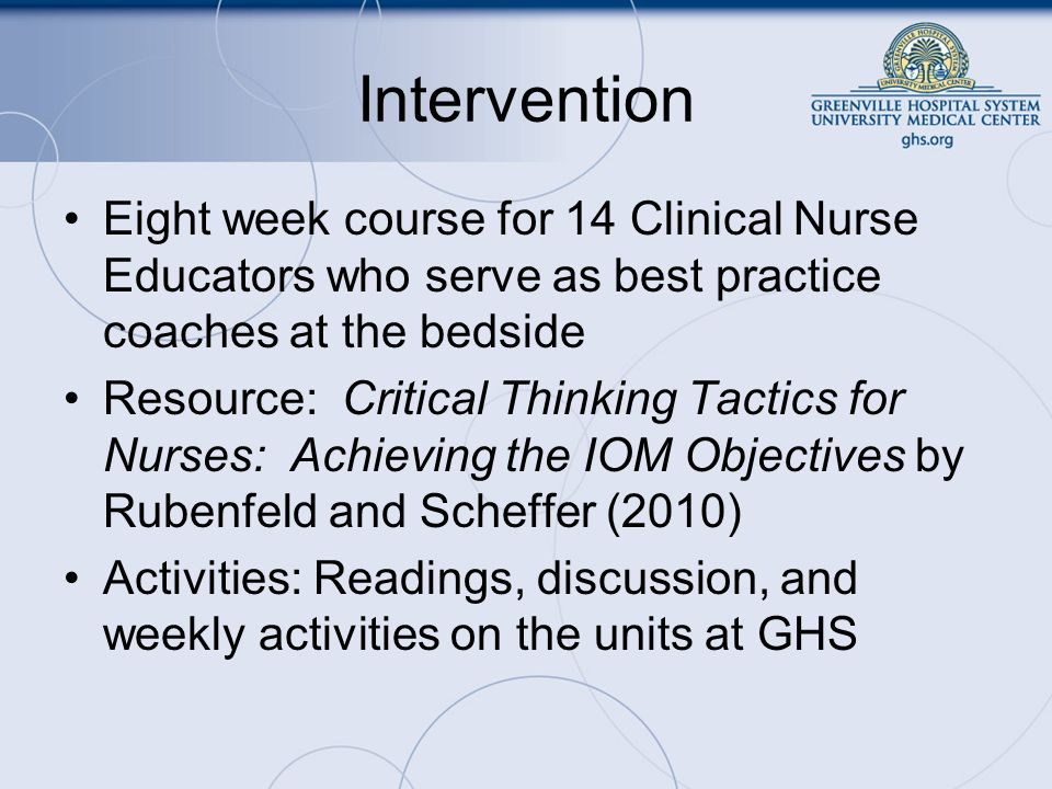 Intervention Eight week course for 14 Clinical Nurse Educators who serve as best practice coaches at the bedside.