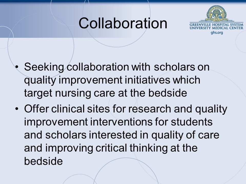 Collaboration Seeking collaboration with scholars on quality improvement initiatives which target nursing care at the bedside.