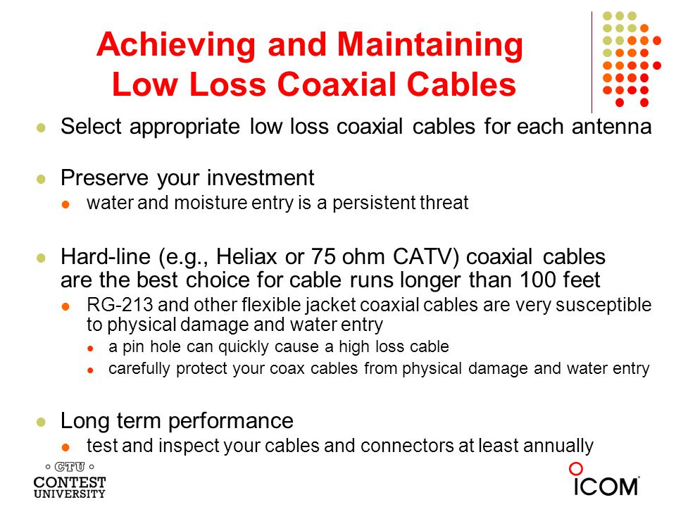 Achieving and Maintaining Low Loss Coaxial Cables