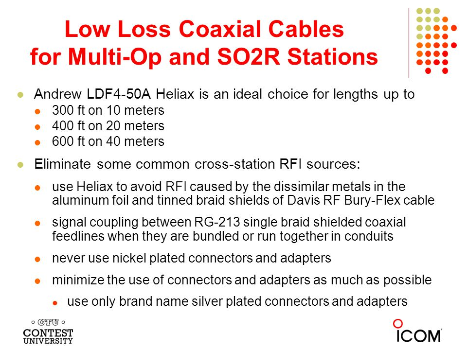 Low Loss Coaxial Cables for Multi-Op and SO2R Stations
