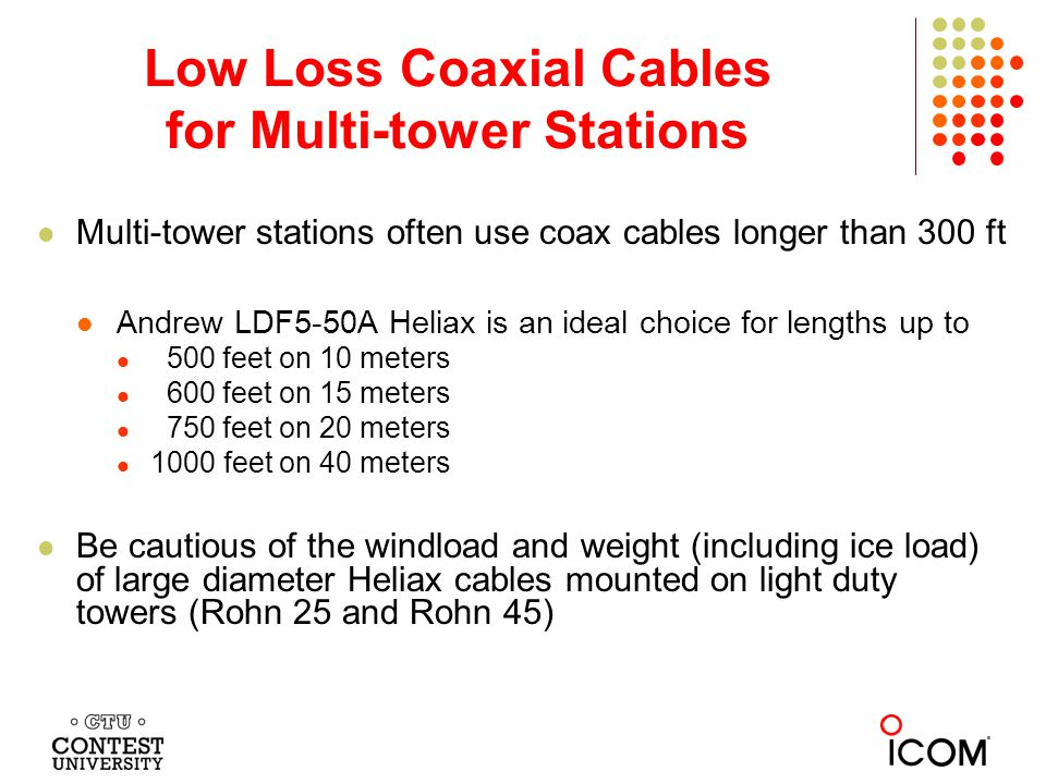 Low Loss Coaxial Cables for Multi-tower Stations