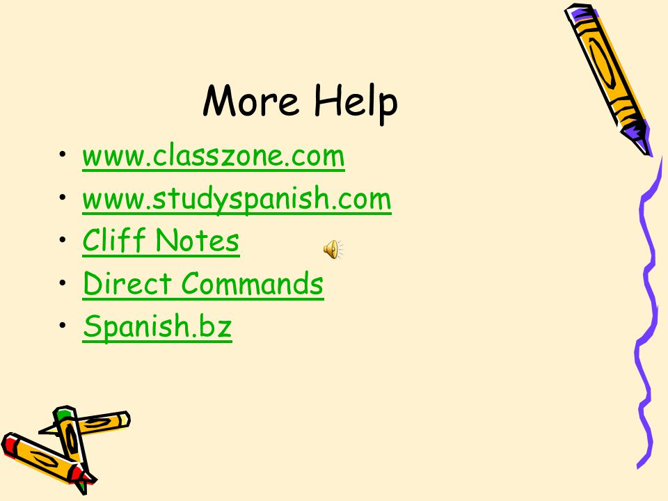 More Help www.classzone.com www.studyspanish.com Cliff Notes