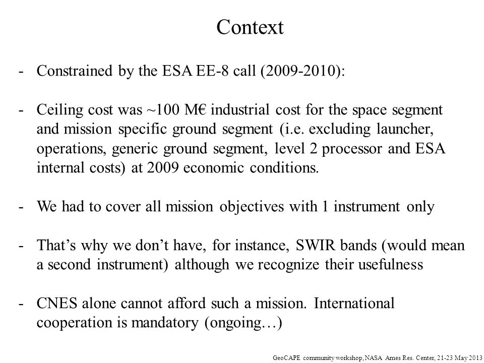 Context Constrained by the ESA EE-8 call (2009-2010):