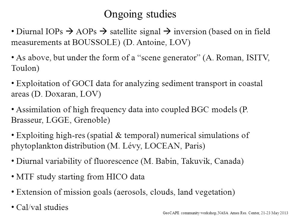 Ongoing studies Diurnal IOPs  AOPs  satellite signal  inversion (based on in field measurements at BOUSSOLE) (D. Antoine, LOV)