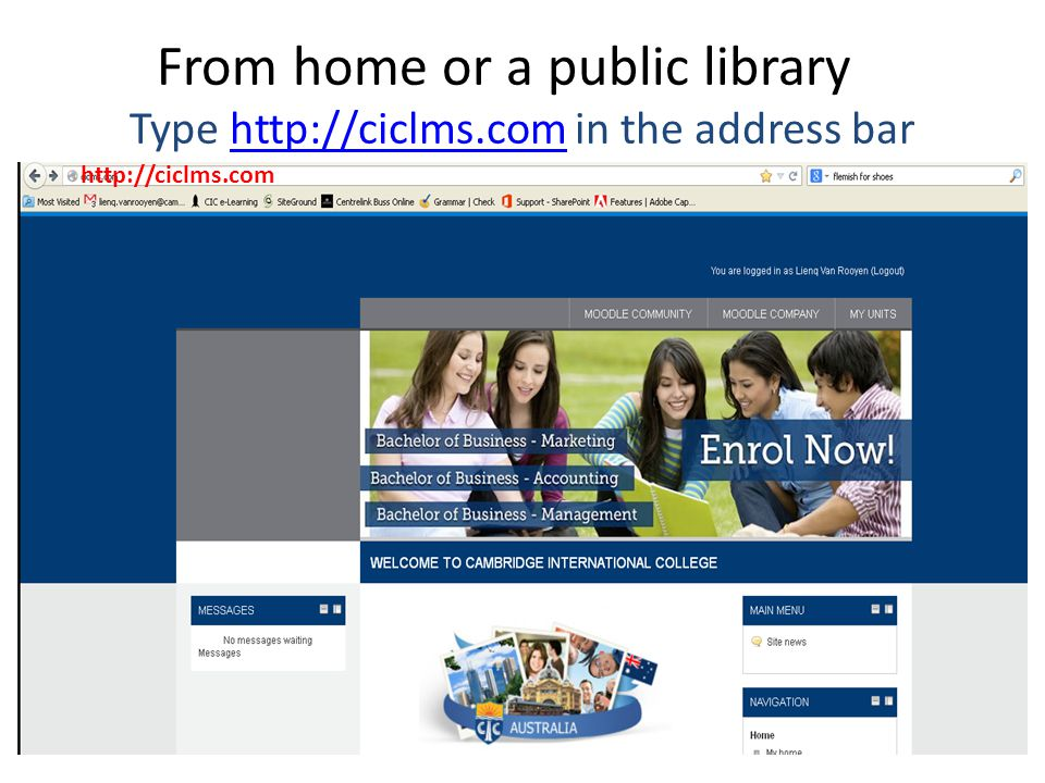4/7/2017 10:47 AM From home or a public library Type http://ciclms.com in the address bar. http://ciclms.com.