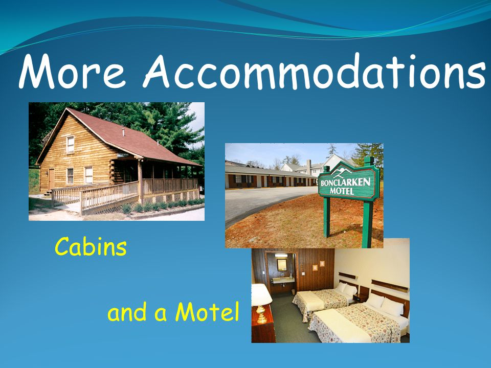 More Accommodations Cabins and a Motel