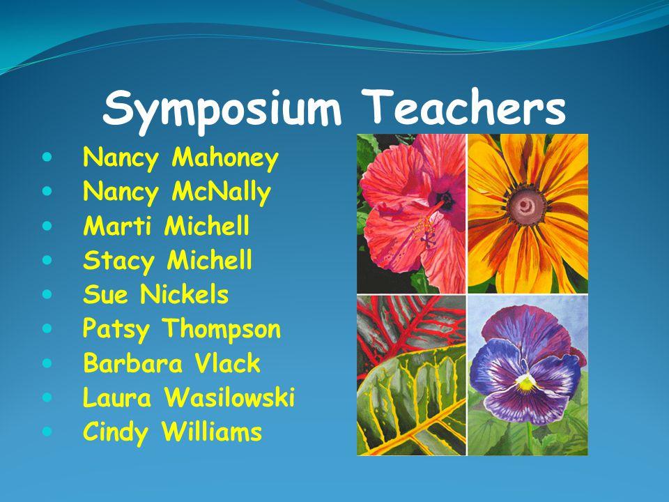 Symposium Teachers Nancy Mahoney Nancy McNally Marti Michell