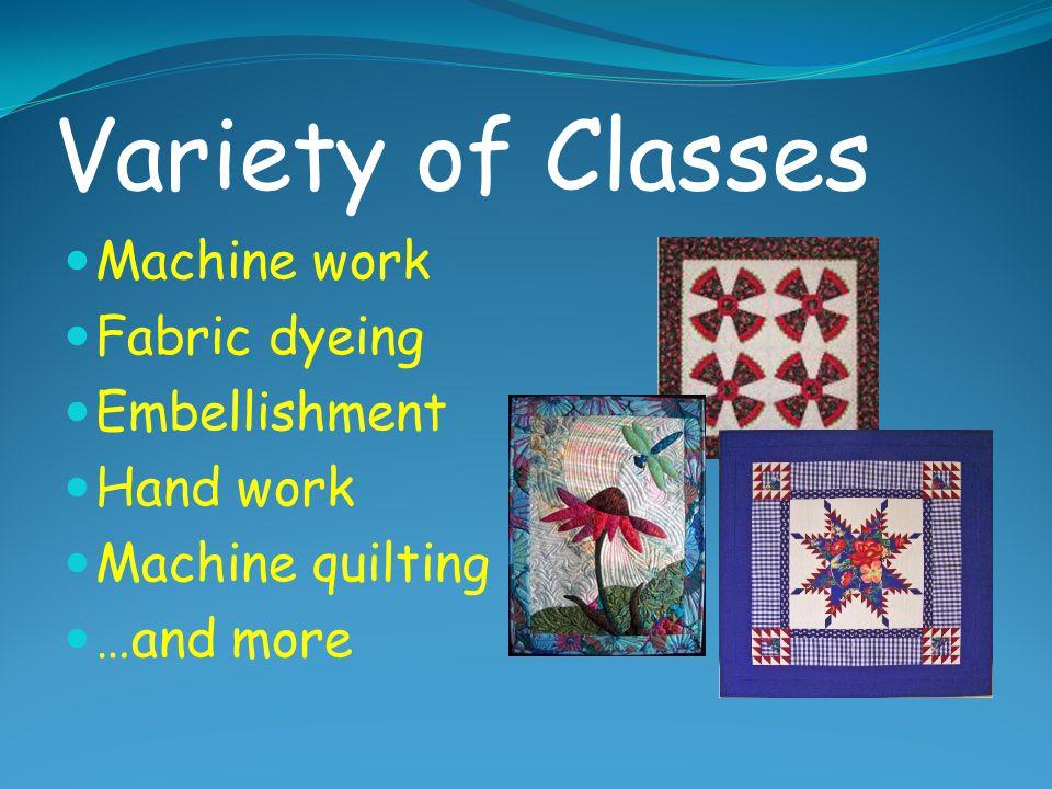 Variety of Classes Machine work Fabric dyeing Embellishment Hand work
