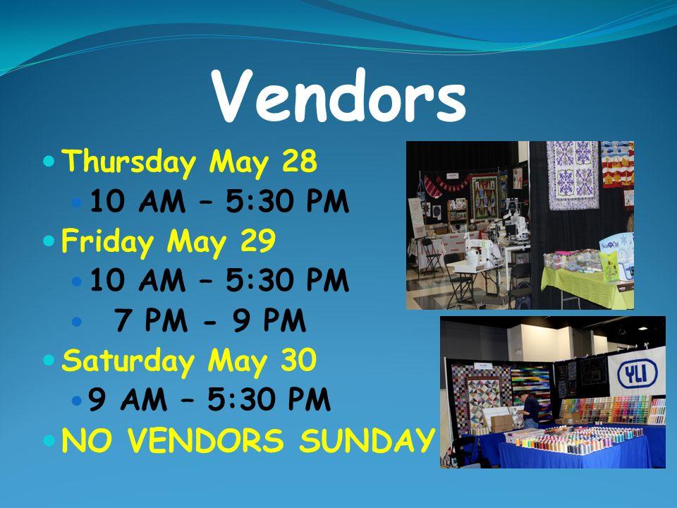 Vendors NO VENDORS SUNDAY Thursday May 28 10 AM – 5:30 PM