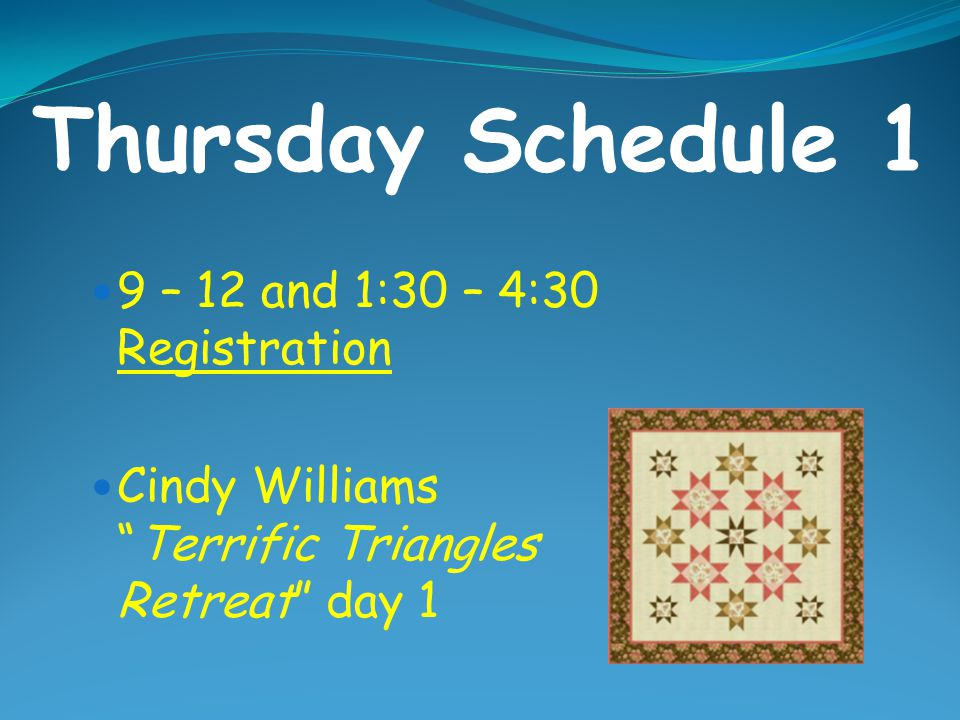 Thursday Schedule 1 9 – 12 and 1:30 – 4:30 Registration