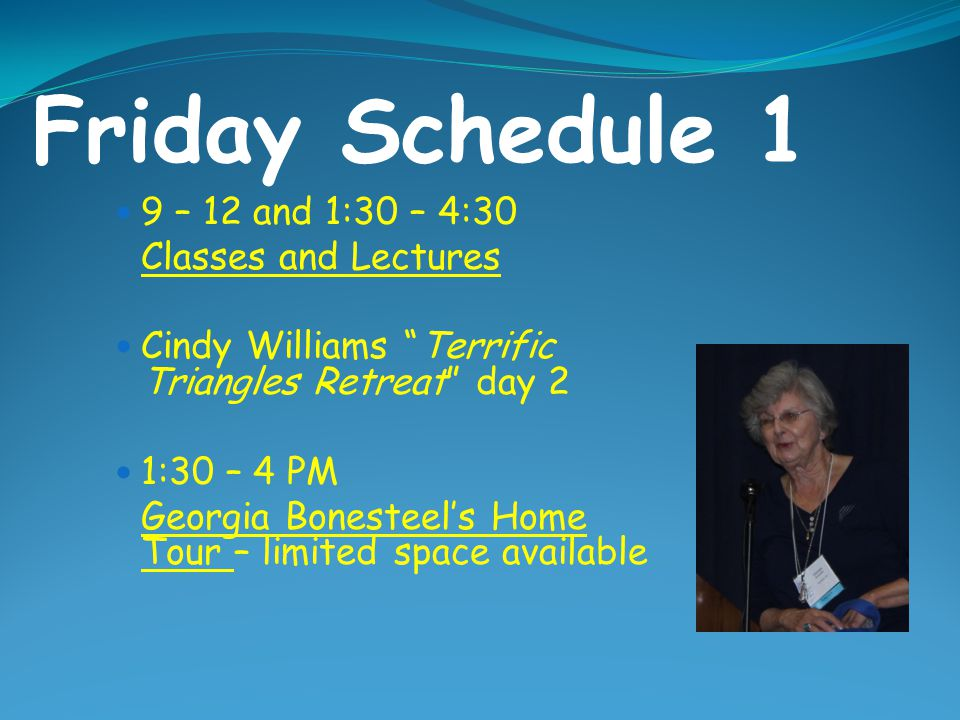 Friday Schedule 1 9 – 12 and 1:30 – 4:30 Classes and Lectures