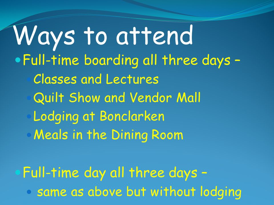 Ways to attend Full-time boarding all three days –