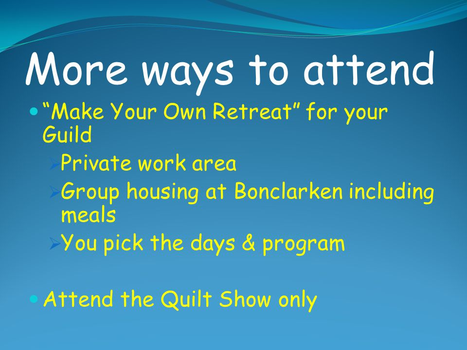 More ways to attend Make Your Own Retreat for your Guild