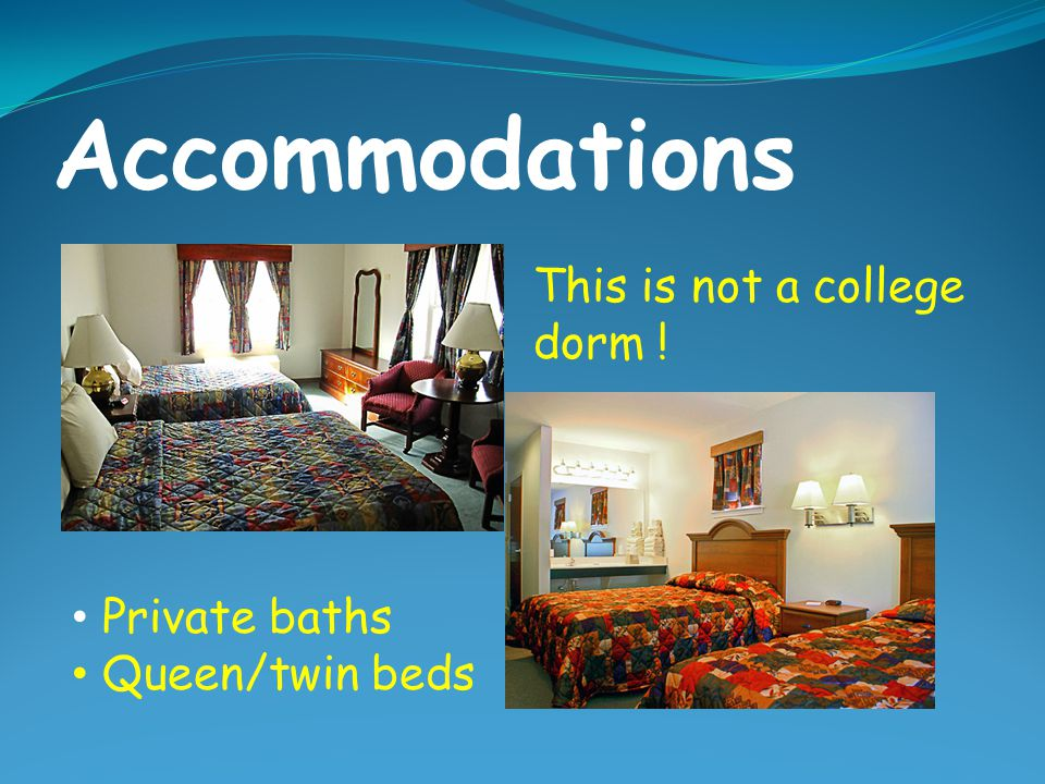 Accommodations This is not a college dorm ! Private baths