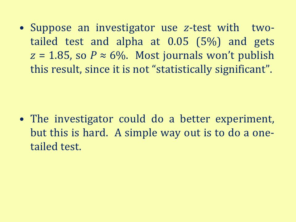 Suppose an investigator use z-test with two-tailed test and alpha at 0