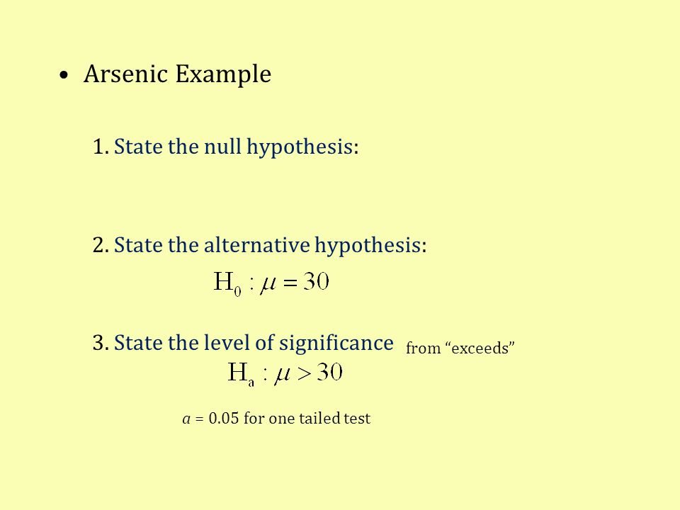 Arsenic Example 1. State the null hypothesis:
