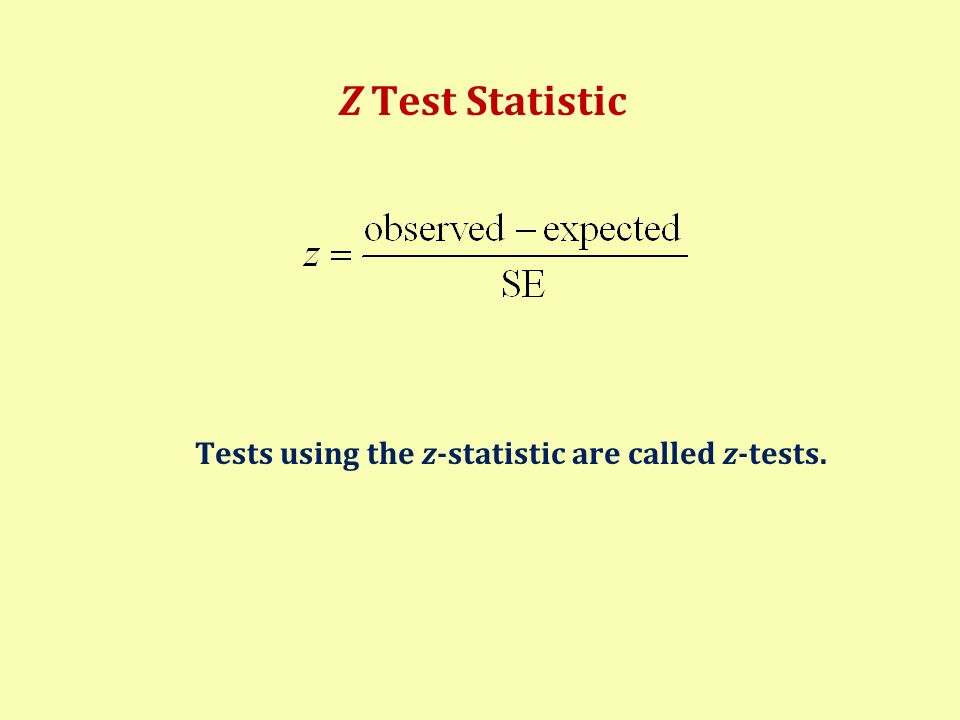 Tests using the z-statistic are called z-tests.