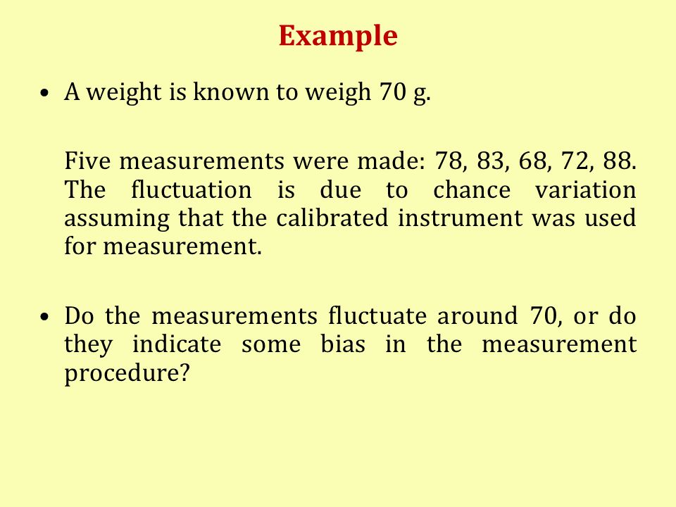 Example A weight is known to weigh 70 g.