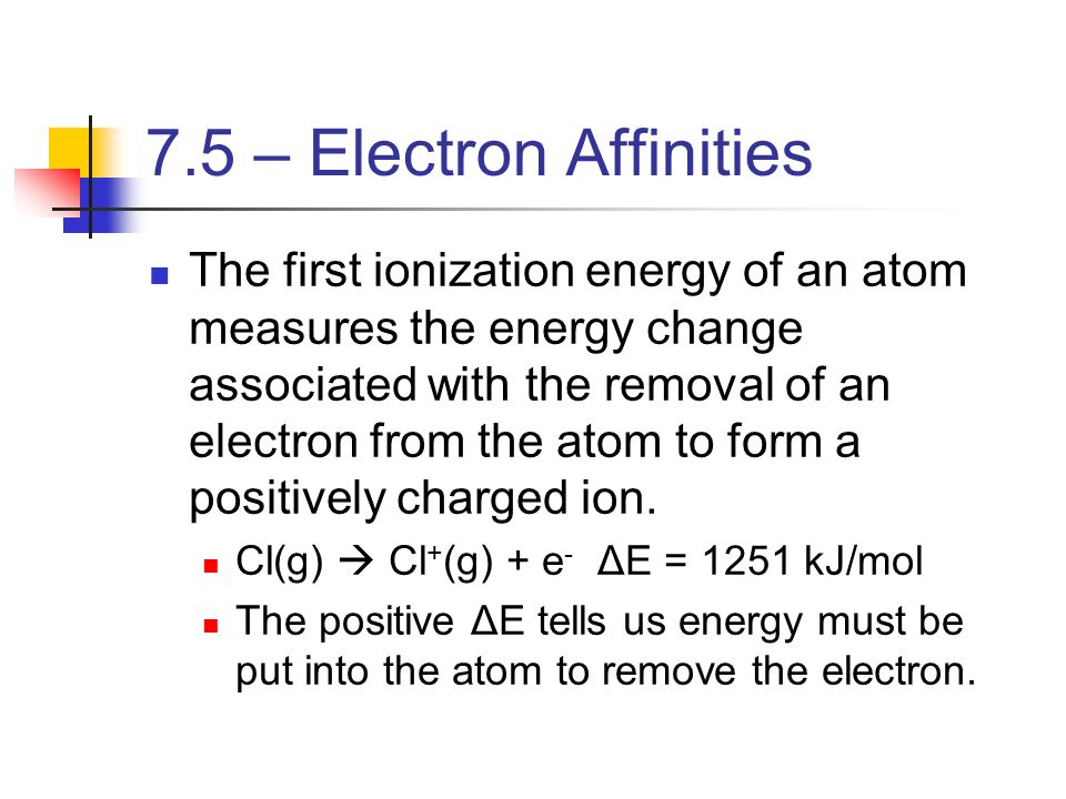 7.5 – Electron Affinities