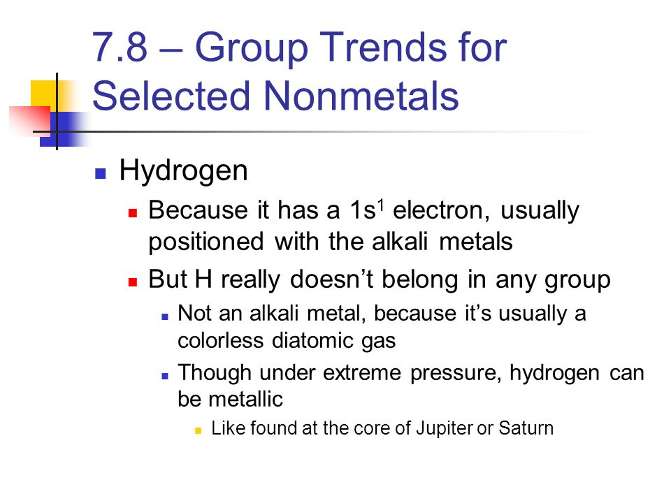 7.8 – Group Trends for Selected Nonmetals