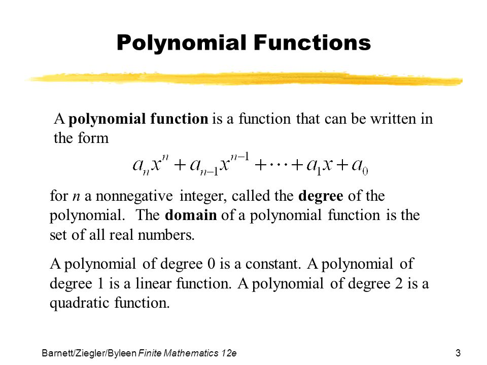 Polynomial Functions A polynomial function is a function that can be written in the form.