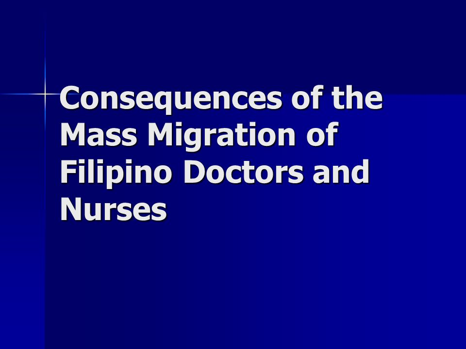 Consequences of the Mass Migration of Filipino Doctors and Nurses
