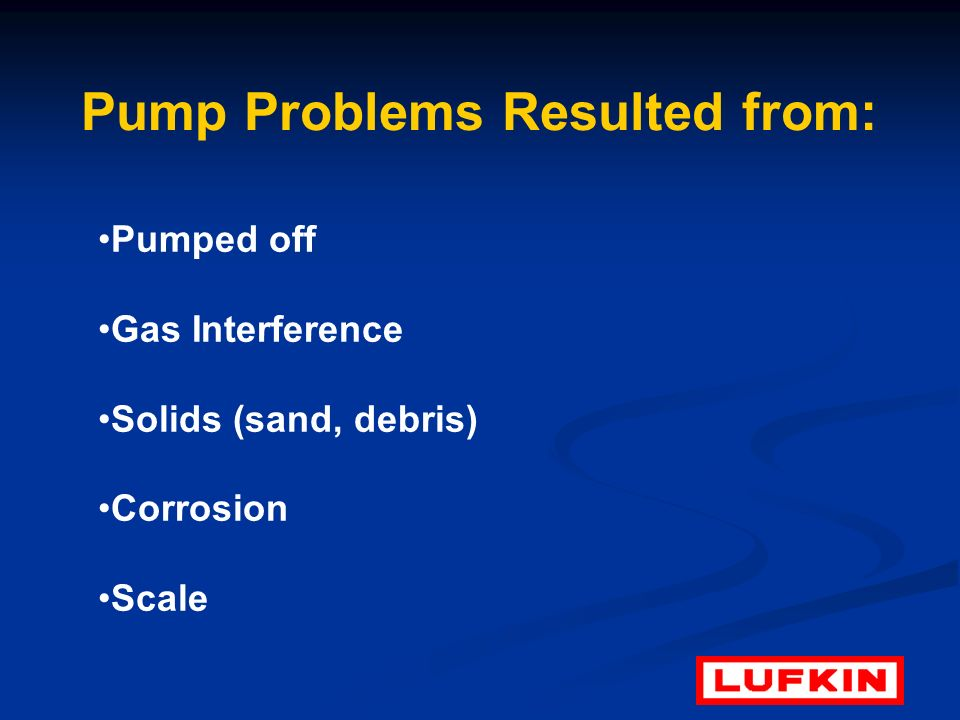 Pump Problems Resulted from: