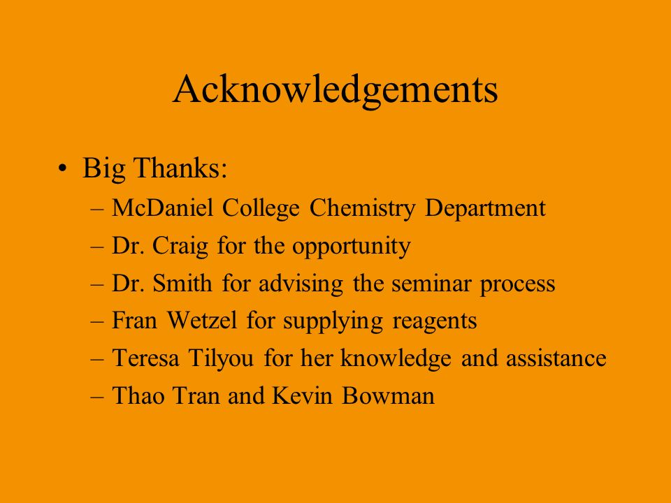 Acknowledgements Big Thanks: McDaniel College Chemistry Department
