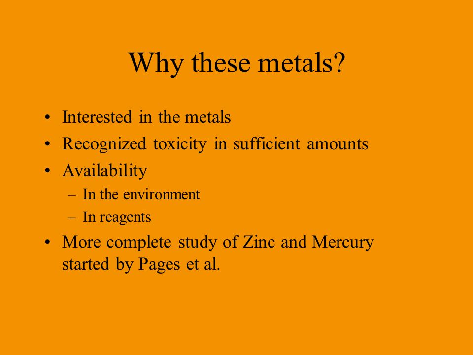 Why these metals Interested in the metals