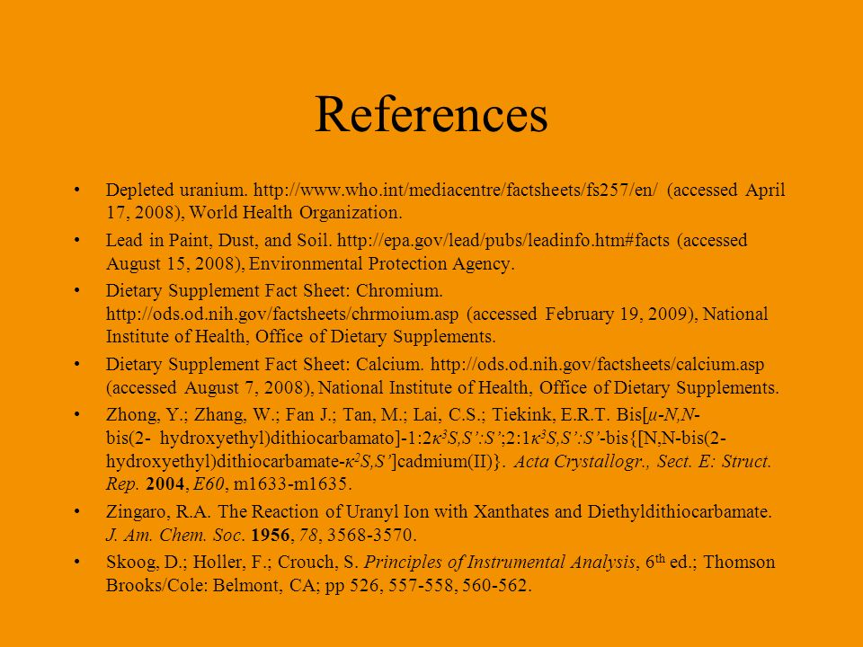 References Depleted uranium. http://www.who.int/mediacentre/factsheets/fs257/en/ (accessed April 17, 2008), World Health Organization.