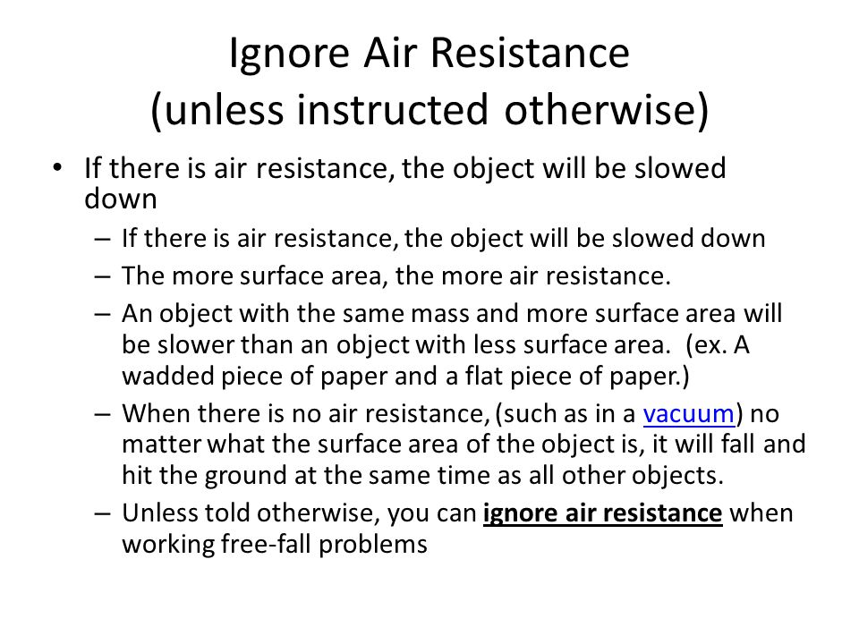 Ignore Air Resistance (unless instructed otherwise)