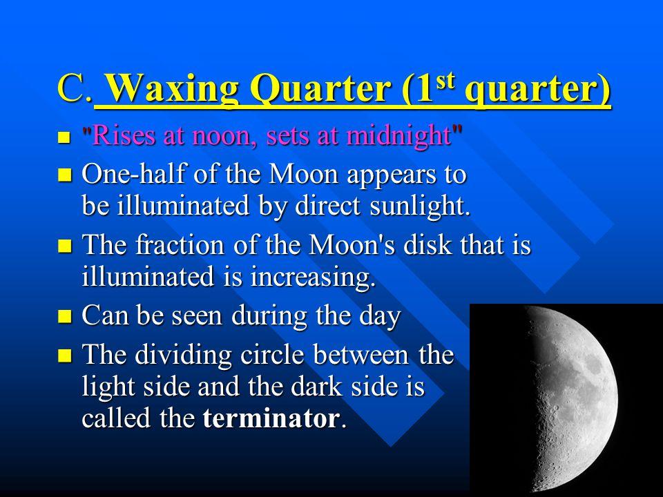 C. Waxing Quarter (1st quarter)