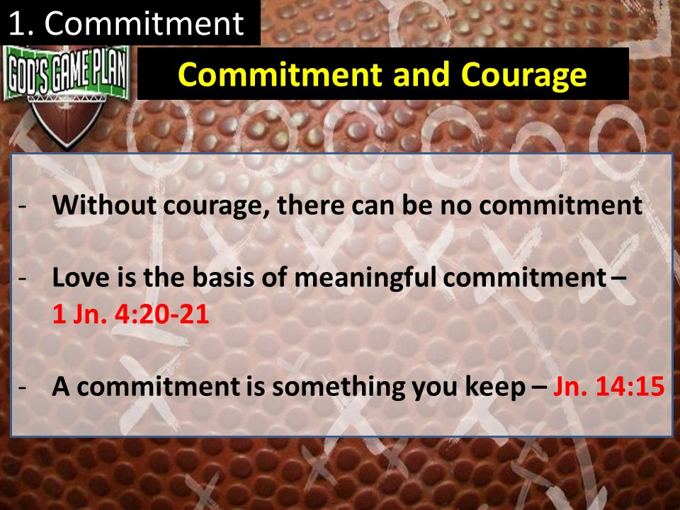 Commitment and Courage
