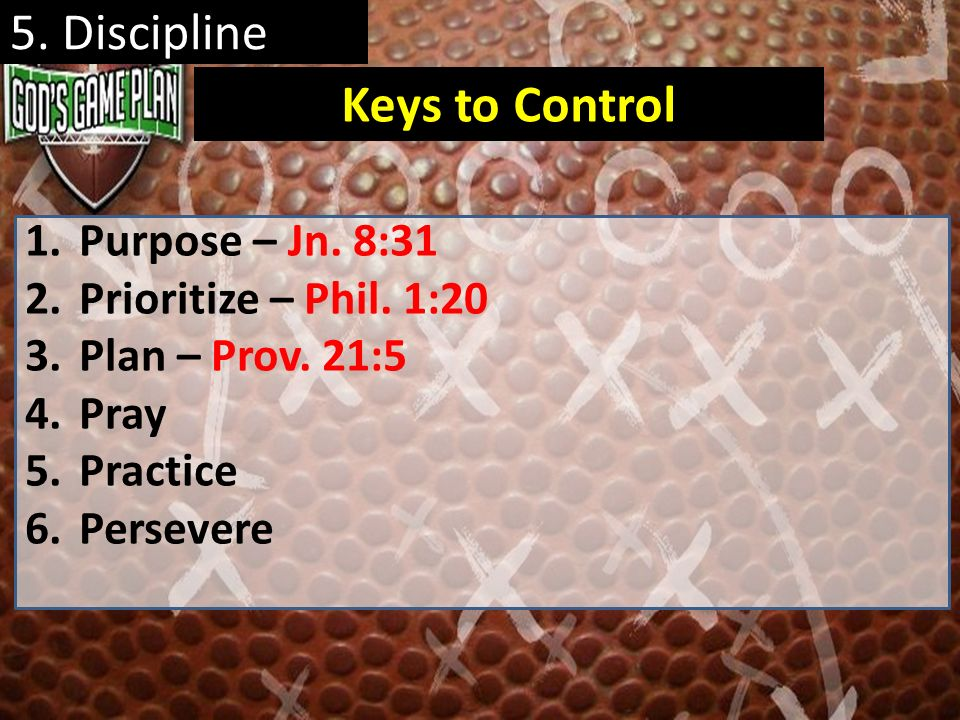 5. Discipline Keys to Control Purpose – Jn. 8:31