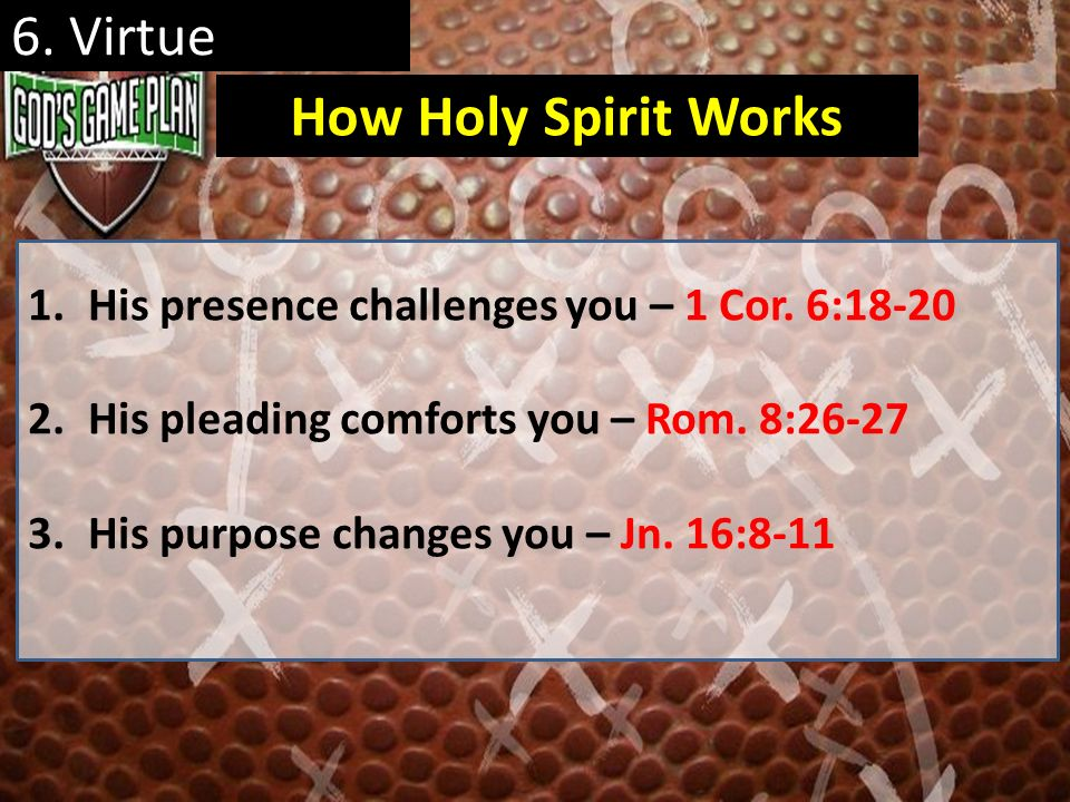 6. Virtue How Holy Spirit Works