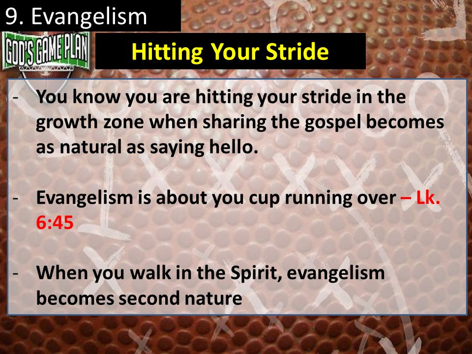 9. Evangelism Hitting Your Stride