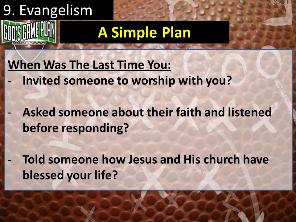 9. Evangelism A Simple Plan When Was The Last Time You: