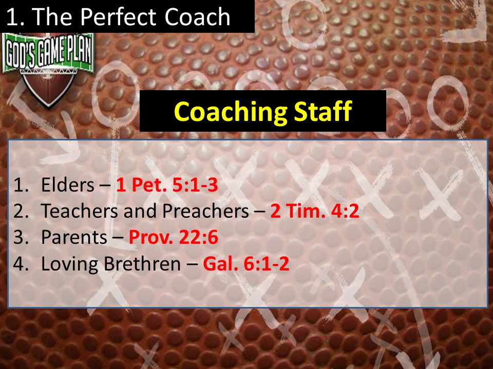 Coaching Staff 1. The Perfect Coach Elders – 1 Pet. 5:1-3
