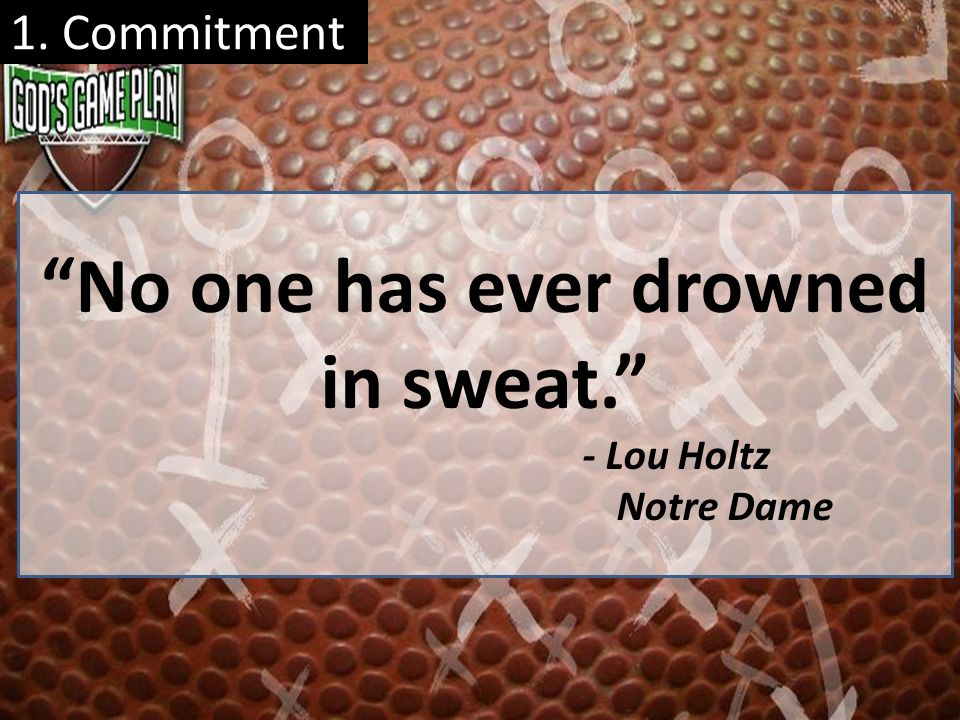 No one has ever drowned in sweat.