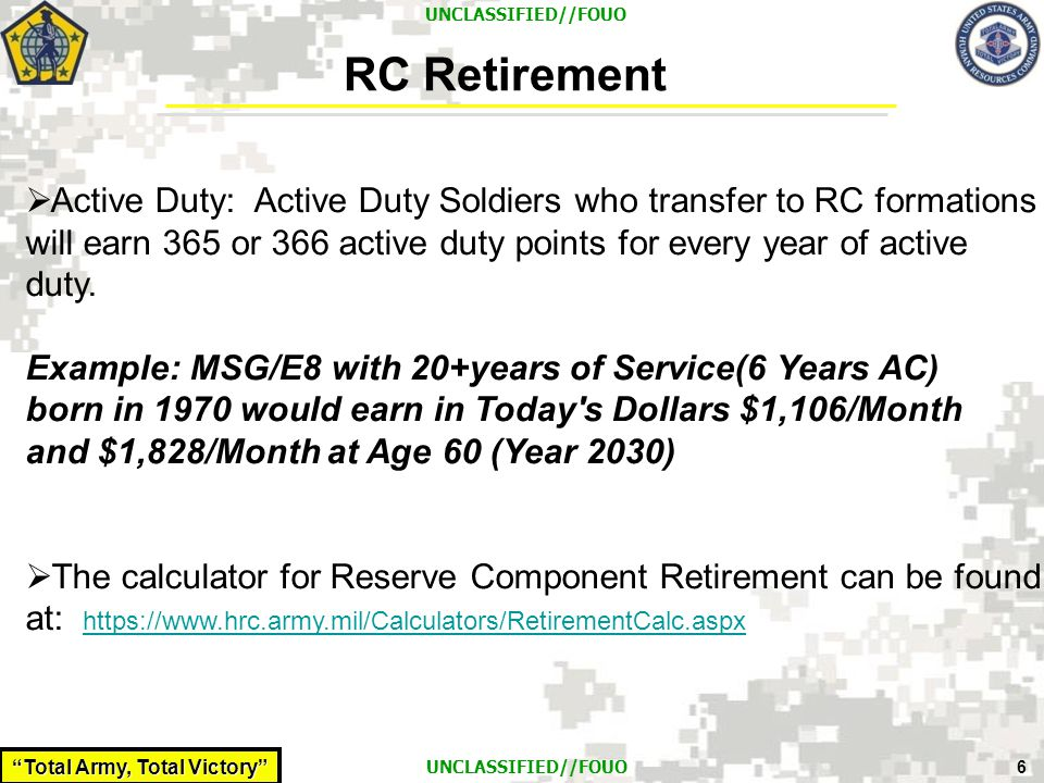 RC Retirement Active Duty: Active Duty Soldiers who transfer to RC formations will earn 365 or 366 active duty points for every year of active duty.