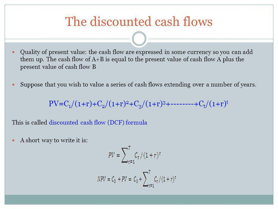 The discounted cash flows