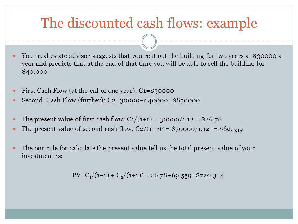 The discounted cash flows: example