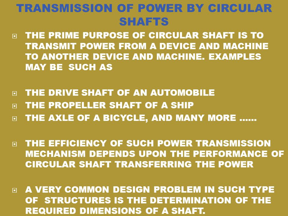TRANSMISSION OF POWER BY CIRCULAR SHAFTS