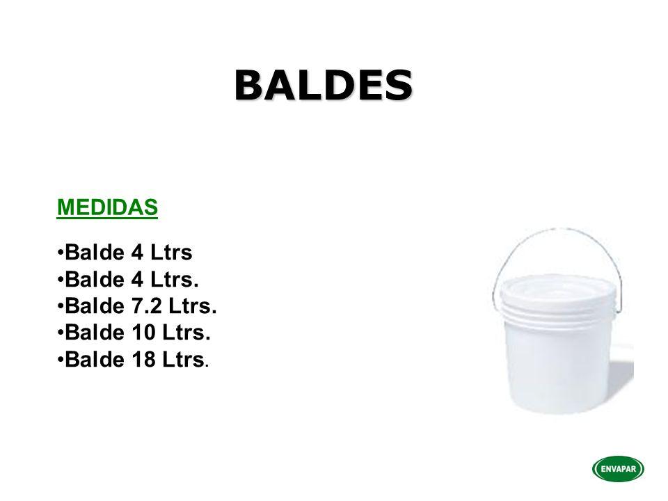 BALDES MEDIDAS Balde 4 Ltrs Balde 4 Ltrs. Balde 7.2 Ltrs.
