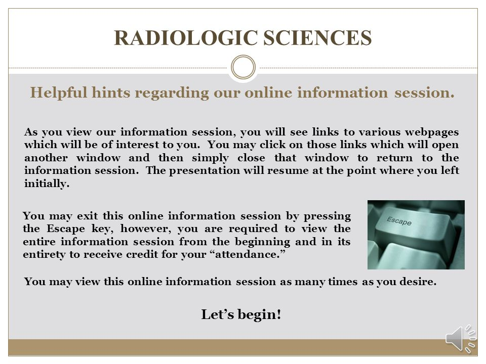 Helpful hints regarding our online information session.