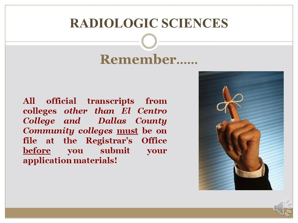 RADIOLOGIC SCIENCES Remember……