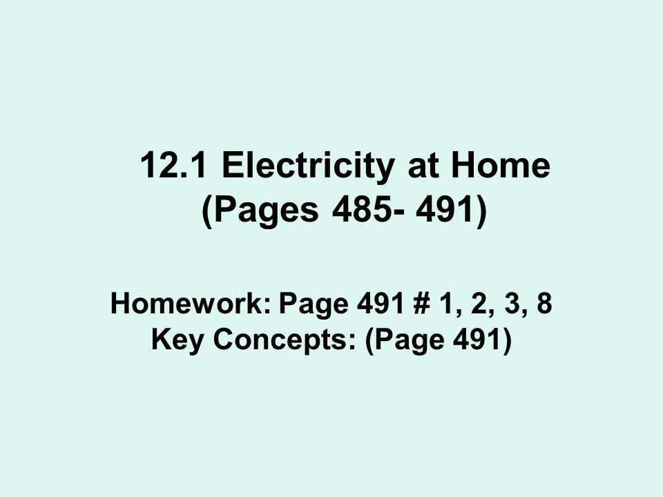 12.1 Electricity at Home (Pages 485- 491)