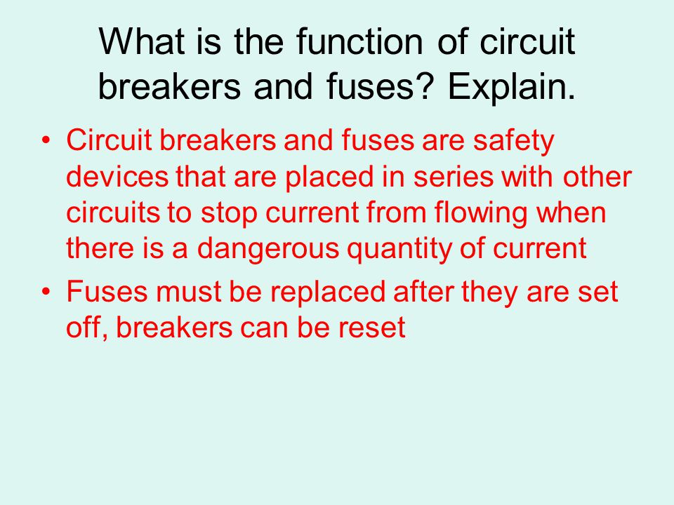 What is the function of circuit breakers and fuses Explain.
