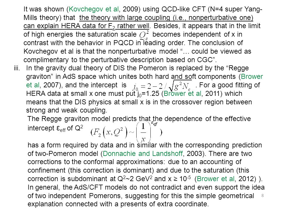 It was shown (Kovchegov et al, 2009) using QCD-like CFT (N=4 super Yang-